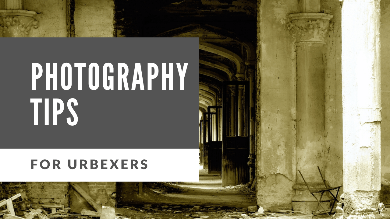 urban exploration photography tips