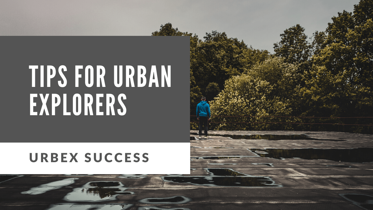 urban explorers tips