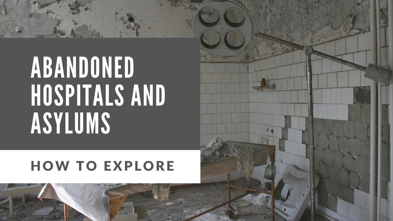 Exploring Abandoned Hospitals And Asylums A 2020 Primer